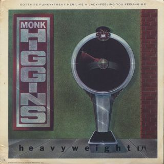 Monk Higgins / Heavyweight