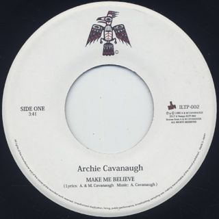 Archie James Cavanaugh / Make Me Believe back
