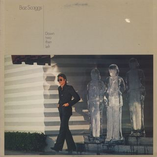 Boz Scaggs / Down Two Then Left