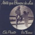 Edu Passeto & Gui Tavares / Noite Que Brincou De Lua