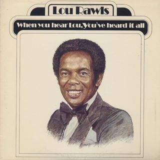 Lou Rawls / When You Hear Lou, You've Heard It All front