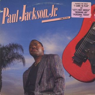 Paul Jackson Jr. / I Came To Play front