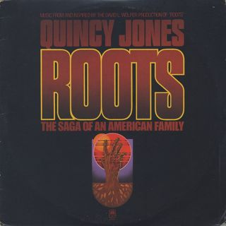 Quincy Jones / Roots (The Saga Of An American Family)