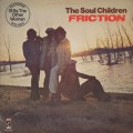 Soul Children / Friction