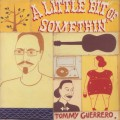 Tommy Guerrero / A Little Bit Of Somethin'