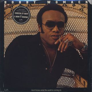 Bobby Womack / I Don't Know What The World Is Coming To