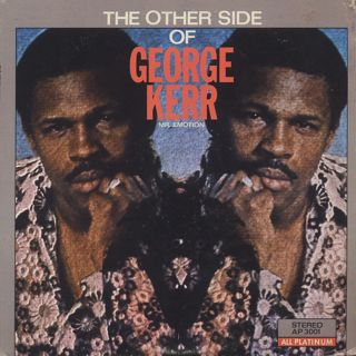 George Kerr / The Other Side Of George Kerr (Mr. Emotion)