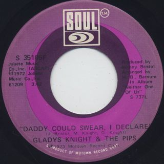 Gladys Knight And The Pips / Daddy Could Swear, I Declare