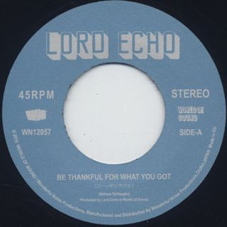 Lord Echo / Be Thankful For What You Got back