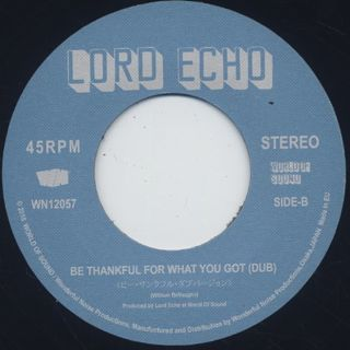 Lord Echo / Be Thankful For What You Got label