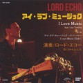 Lord Echo / I Love Music