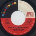 Terry Huff / That's When It Hurts c/w Just Not Enough Love