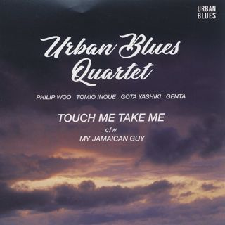 Urban Blues Quartet / Touh Me Take Me