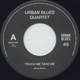 Urban Blues Quartet / Touh Me Take Me back
