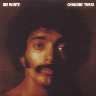 Ike White / Changin' Time