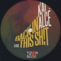 Kai Alce / Back In This Shit