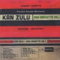 Kan Zulu / Kan Cassette Vol. 1