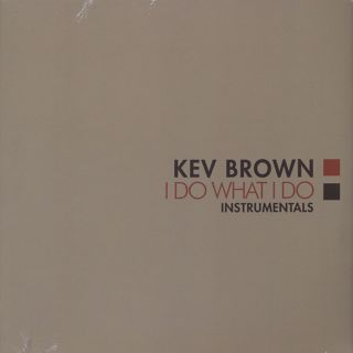 Kev Brown / I Do What I Do Instrumentals