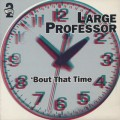 Large Professor / Bout That Time