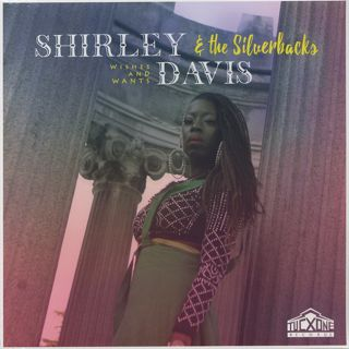 Shirley Davis & The Silverbacks / Wishes & Wants