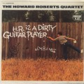 Howard Roberts Quartet / H.R. Is A Dirty Guitar Player!-1