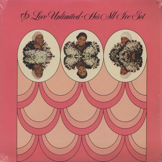 Love Unlimited / He's All Live Got