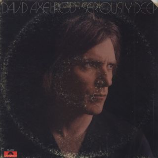 David Axelrod / Seriously Deep