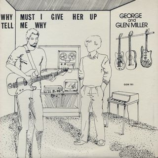 George And Glen Miller / Why Must I Give Her Up