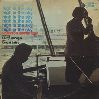 Hampton Hawes Trio Featuring Leroy Vinnegar With Donald Bailey / High In The Sky