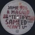 Jamie 3:26 & Masalo / Testify c/w Sameed / Can't U