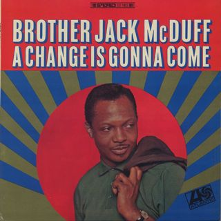 Brother Jack McDuff / A Change Is Gonna Come