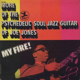 Joe Jones / My Fire! More Of The Psychedelic Soul Jazz Guitar Of Joe Jones