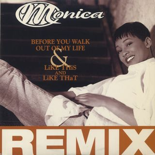 Monica / Before You Walk Out Of My Life c/w Like This And Like That (Remixes) front