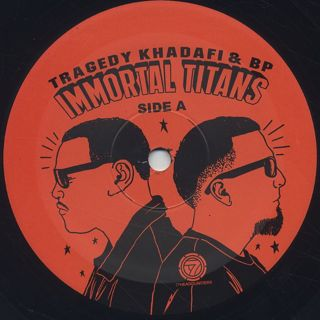 Tragedy Khadafi & BP / Immortal Titans label