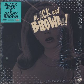 Black Milk & Danny Brown / Black And Brown!