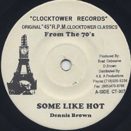 Dennis Brown / Some Like Hot