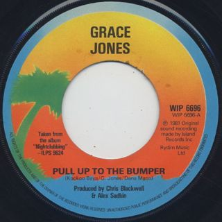 Grace Jones / Pull Up To The Bumper c/w Feel Up