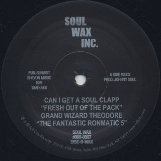 Grand Wizard Theodore & The Fantastic Ronmatic Five / Can I Get A Soul Clapp