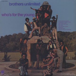 Brothers Unlimited / Who's For The Young