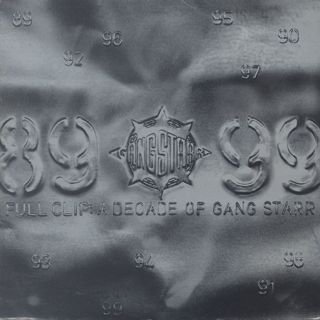 Gang Starr / Full Clip: A Decade Of Gang Starr front