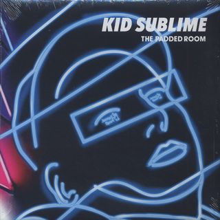 Kid Sublime / The Padded Room