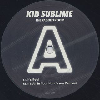 Kid Sublime / The Padded Room label