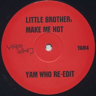 Little Brother / Make Me Hot (Yam Who Re-Edit)