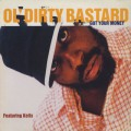Ol' Dirty Bastard / Got Your Money
