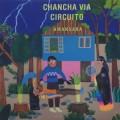 Chancha Via Circuito / Amansara