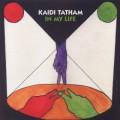 Kaidi Tatham / In My Life