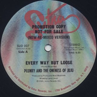 Plunky & The Oneness Of JuJu / Every Way But Loose back