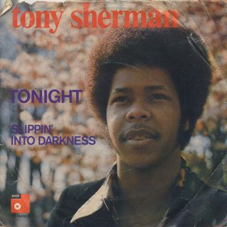 Tony Sherman / Tonight c/w Slippin' Into Darkness ②
