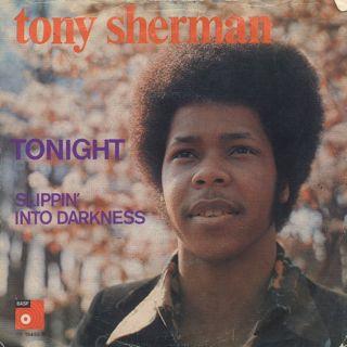 Tony Sherman / Tonight c/w Slippin' Into Darkness
