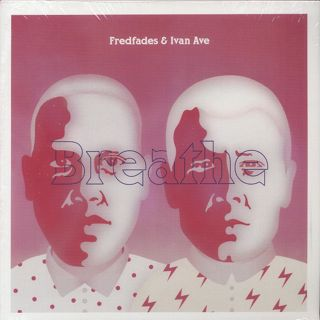 Fredfades & Ivan Ave / Breathe
